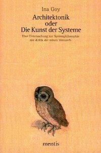 Architektonik oder Die Kunst der Systeme, Ina Goy