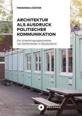 Architektur als Ausdruck politischer Kommunikation, Franziska Küster