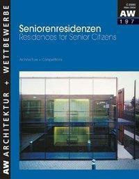 Architektur und Wettbewerbe: H.197 Seniorenresidenzen; Residences for Senior Citizens