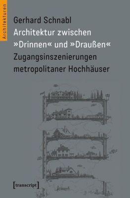 Architektur zwischen 'Drinnen' und 'Draussen', Gerhard Schnabl