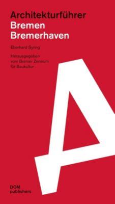 Architekturführer Bremen/Bremerhaven - Eberhard Syring |