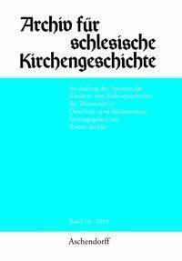 Archiv für schlesische Kirchengeschichte, Band 76-2018