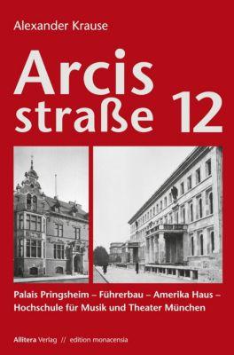 Arcisstraße 12 - Alexander Krause pdf epub