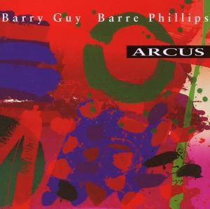 Arcus, Barry Guy, Barre Phillips