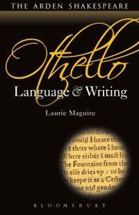 Arden Student Skills: Language and Writing: Othello: Language and Writing, Laurie Maguire