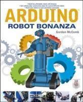 Arduino Robot Bonanza, Gordon McComb