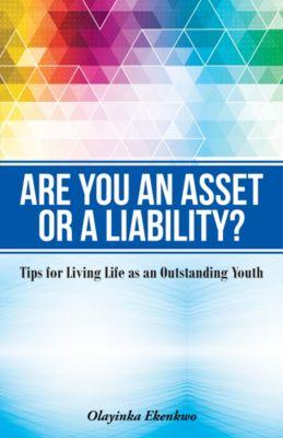 Are You an Asset or a Liability?, Olayinka Ekenkwo