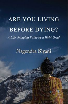 Are you Living before Dying?, Nagendra Biyani