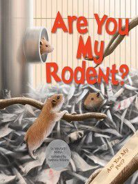 Are You My Pet?: Are You My Rodent?, Marybeth Mataya