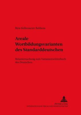 Areale Wortbildungsvarianten des Standarddeutschen, Birte Kellermeier-Rehbein