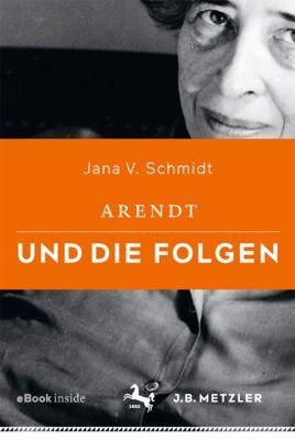 Arendt und die Folgen, Jana V. Schmidt