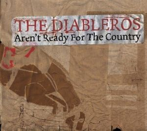 Aren'T Ready For The Country, The Diableros