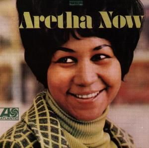 Aretha Now, Aretha Franklin