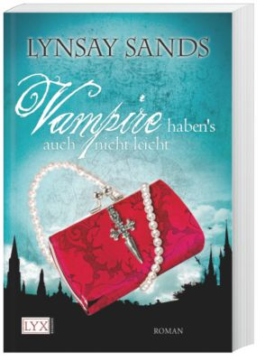 Argeneau Band 5: Vampire haben s auch nicht leicht - Lynsay Sands |