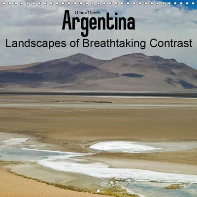 Argentina Landscapes of Breathtaking Contrast (Wall Calendar 2019 300 × 300 mm Square), U. Boettcher