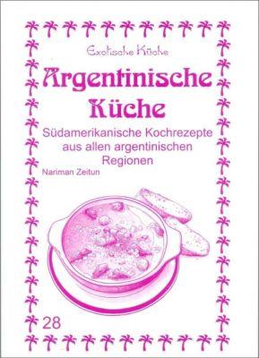 Argentinische Küche - Nariman Zeitun pdf epub