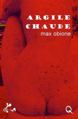 Argile chaude, Max Obione, Culissime