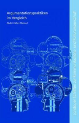 Argumentationspraktiken im Vergleich - Abdel-Hafiez Massud pdf epub