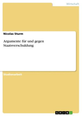 Argumente für und gegen Staatsverschuldung, Nicolas Sturm