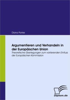 Argumentieren und Verhandeln in der Europäischen Union, Diana Panke