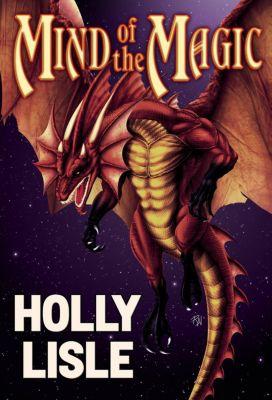 Arhel: Mind of the Magic (Arhel, #3), Holly Lisle