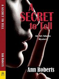Ari Adams Mystery: A Secret to Tell, Ann Roberts