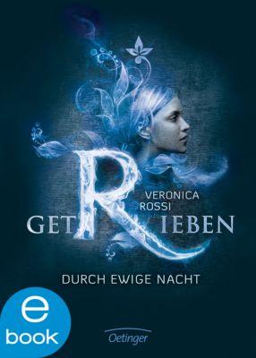 Aria & Perry Trilogie Band 2: Getrieben - Durch ewige Nacht, Veronica Rossi