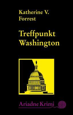 Ariadne Krimi: Treffpunkt Washington, Katherine V. Forrest
