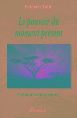 Ariane: Le pouvoir du moment présent, Eckhart Tolle