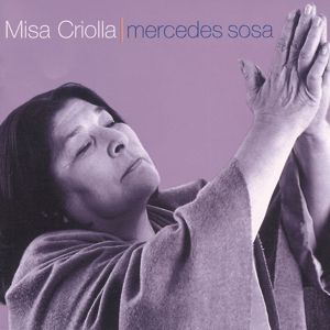 Ariel Ramirez: Misa Criolla / Navidad Nuestra, Mercedes Sosa