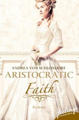Aristocratic Romance: Aristocratic Faith, Andrea von Schlondorf