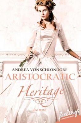 Aristocratic Romance: Aristocratic Heritage, Andrea von Schlondorf