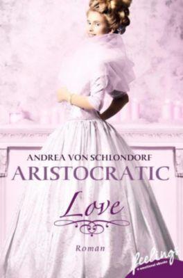 Aristocratic Romance: Aristocratic Love, Andrea von Schlondorf
