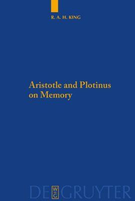 Aristotle and Plotinus on Memory, Richard A.H. King