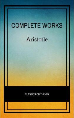 Aristotle: The Complete Works, Aristotle