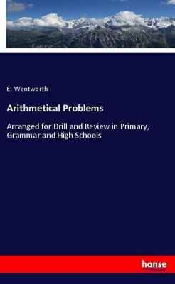 Arithmetical Problems, E. Wentworth