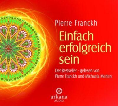 Arkana: Einfach erfolgreich sein, Michaela Merten, Pierre Franckh