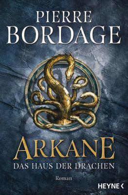 Arkane - Das Haus der Drachen, Pierre Bordage
