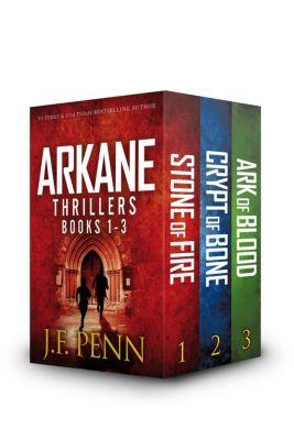 ARKANE Thriller Boxset: ARKANE Thriller Boxset 1: Stone of Fire, Crypt of Bone, Ark of Blood, J.F.Penn