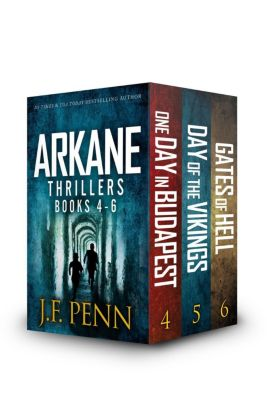 ARKANE Thriller Boxset: ARKANE Thriller Boxset 2: One Day in Budapest, Day of the Vikings, Gates of Hell, J.F.Penn
