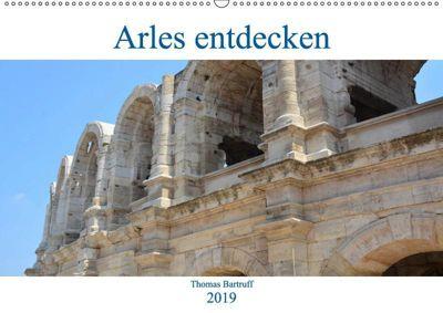 Arles entdecken (Wandkalender 2019 DIN A2 quer), Thomas Bartruff
