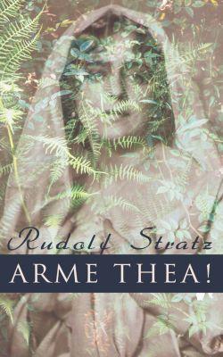 Arme Thea!, Rudolf Stratz