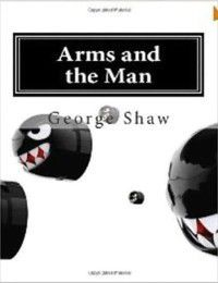 Arms and the Man, George Benard Shaw