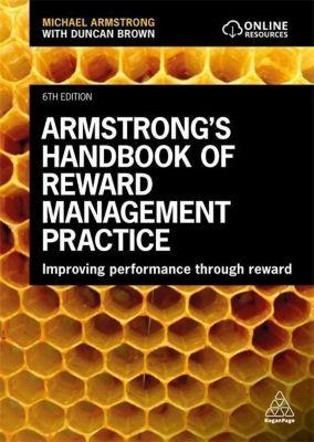 Armstrong's Handbook of Reward Management Practice, Michael Armstrong, Duncan Brown