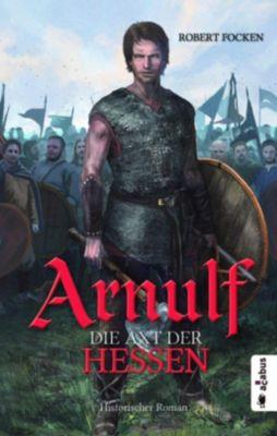Arnulf - Die Axt der Hessen, Robert Focken