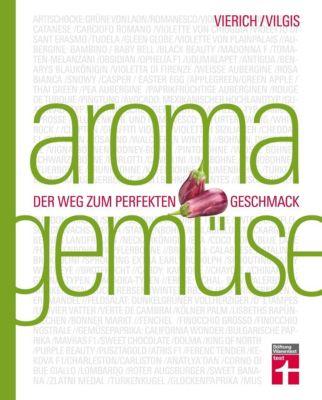 Aroma Gemüse, Thomas Vilgis, Thomas A. Vierich