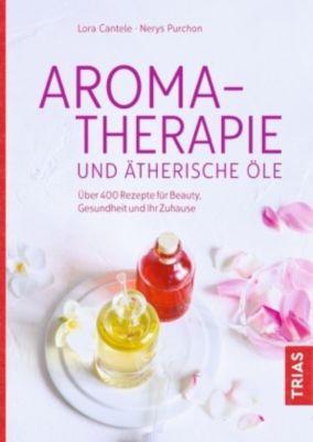Aromatherapie und ätherische Öle, Lora Cantele, Nerys Purchon