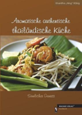 Aromatische authentische thailändische Küche, Khanitha Röbig