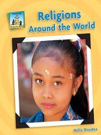 Around the World: Religions Around the World, Kelly Doudna