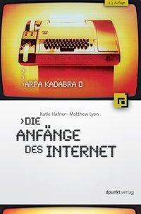 Arpa Kadabra oder Die Anfänge des Internet, Katie Hafner, Matthew Lyon